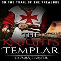 The Knights Templar: On the Trail of the Treasure Audiobook by Conrad Bauer Narrated by Charles D. Baker