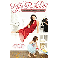 Life Is Not a Reality Show: Keeping It Real with the Housewife Who Does It All (English Edition)
