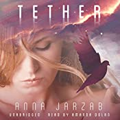 Tether: The Many-Worlds Trilogy, Book 2 | Anna Jarzab