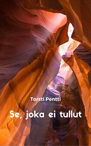 Se, joka ei tullut (Finnish Edition)