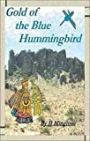 Gold of the Blue Hummingbird, J. J. Mingione, 0877142270