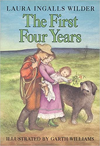 The First Four Years (Little House-the Laura Years): Amazon.es: Laura Ingalls Wilder, Garth Williams: Libros en idiomas extranjeros