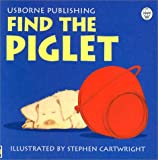 : Find the Piglet (Rhyming Board Books)