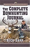 The Complete Bowhunting Journal, Rick Sapp, 0976923319