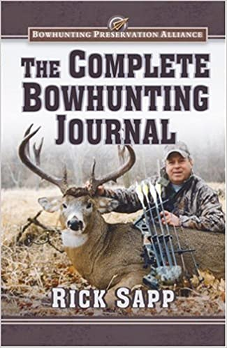 Rick Sapp - The Complete Bowhunting Journal