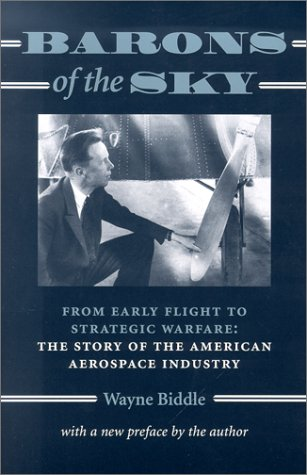 Barons of the Sky: From Early Flight to Strategic Warfare: The Story of the American Aerospace Industry ebook
