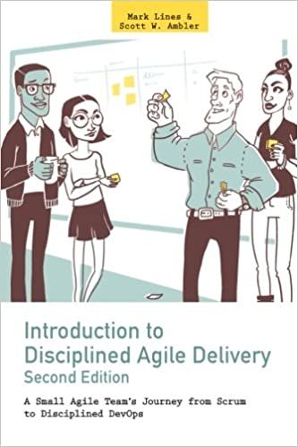 Introduction To Disciplined Agile Delivery 2nd Edition: A Small Agile Team's Journey From Scrum To Disciplined Devops por Mark Lines epub