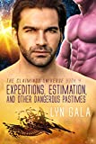 Expedition, Estimation, and Other Dangerous Pastimes (Claimings Book 4)