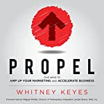 Propel: Five Ways to Amp Up Your Marketing and Accelerate Business | Whitney Keyes