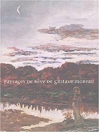 Gustave Moreau, paysagiste par  Musée de Brou