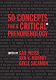 img - for 50 Concepts for a Critical Phenomenology book / textbook / text book