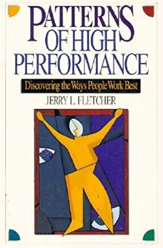 Patterns of High Performance: Discovering the Ways People Work Best by Berrett-Koehler Publishers