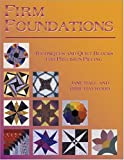 Firm Foundations: Techniques and Quilt Blocks for Precision