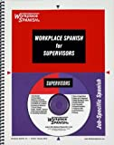 Workplace Spanish® for Supervisors : Job-Specific Spanish, Sutula, Tom, 1930134401