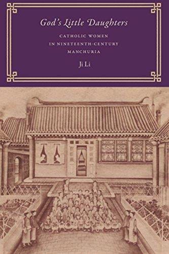 God's Little Daughters: Catholic Women in Nineteenth-Century Manchuria (Modern Language Initiative Books) by University of Washington Press