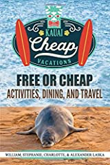 KAUAI CHEAP VACATIONS: Free or Cheap Activities, Dining and Travel Paperback