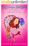 Lily Lemon Blossom It's Opening Day at the Amusement Park ( A Children's Book, Kids Book