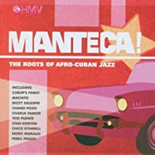 Manteca: the Roots of Afro-Cuban Jazz by Various Artists (2007-05-15)