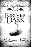 Forever Dark (Starfire Angels: Dark Angel Chronicles Book 5)