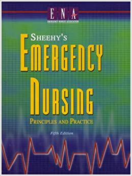 Book Sheehy's Emergency Nursing: Principles and Practice (Emergency Nursing: Principles & Practice (Sheehy's)