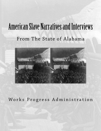Books : American Slave Narratives and Interviews: From The State of Alabama (Volume 1)