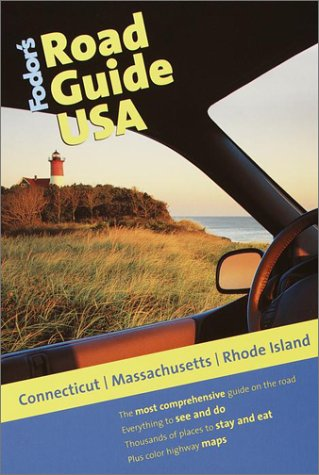 Fodor's Road Guide USA: Connecticut, Massachusetts, Rhode Island, 1st Edition