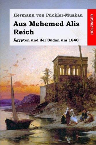 Aus Mehemed Alis Reich: Ägypten und der Sudan um 1840