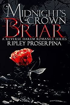 Briar: A Reverse Harem Romance (Midnight's Crown Book 1) by [Proserpina, Ripley]