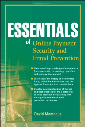 [PDF] Essentials of Online payment Security and Fraud Prevention Free Download   Publisher : Wiley   Category : Computers & Internet   ISBN 10 : 0470638796   ISBN 13 : 9780470638798