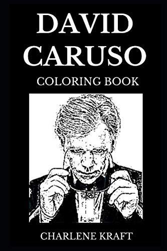David Caruso Coloring Book: Acclaimed CSI: Miami and NYPD Blue Star, Legendary Actor and Famous Producer Inspired Adult Coloring Book (David Caruso ()