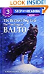 The Bravest Dog Ever: The True Story...