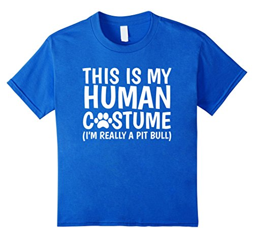 Girl Costume Pit (Kids This Is My Human Costume I'm Really A Pit Bull Dog T-Shirt 4 Royal)