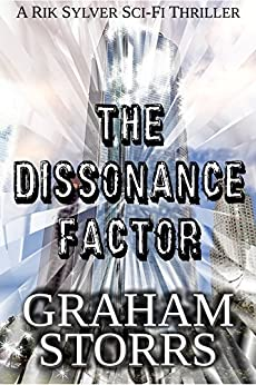 The Dissonance Factor: Book 3 of the Rik Sylver series by [Storrs, Graham]