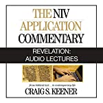 Revelation: Audio Lectures: 22 Lessons on History, Meaning, and Application | Craig S. Keener