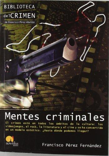 Mentes criminales (Biblioteca del crimen) por Pérez Fernández, Francisco