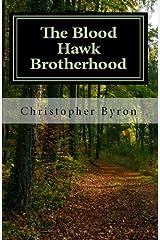 Blood Hawk Brotherhood (Brotherhood of the Hawk Book 1) Kindle Edition