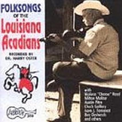 Folksongs of Louisiana Acadians