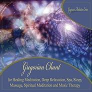 Gregorian Chant for Healing Meditation, Deep Relaxation, Spa, Sleep, Massage, Spiritual Meditation and Music Therapy