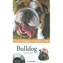 Bulldog: Your Happy Healthy Pet