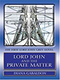 Lord John and the Private Matter, Diana Gabaldon, 1594130132