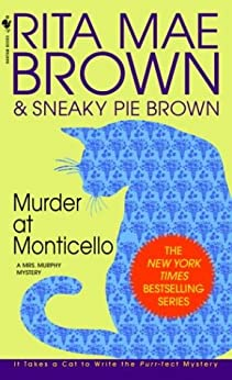 Murder at Monticello: A Mrs. Murphy Mystery by [Brown, Rita Mae]