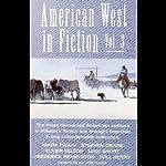 American West in Fiction, Volume 3 | Mark Twain,Luke Short,Stephen Crane,Frederick Remmington,Elmer Kelton,Will Henry