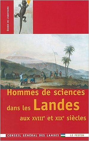 Téléchargement Hommes de sciences dans les Landes aux XVIIIe et XIXe siècles pdf
