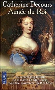 Aimée du Roi : Mémoires de madame de Montespan par Decours