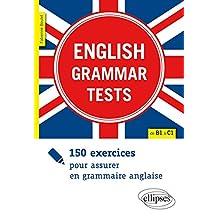 English Grammar Tests: 150 Exercices Pour Assurer En Grammaire
