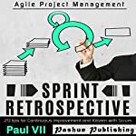 Sprint Retrospective: 29 Tips for Continuous Improvement with Scrum | Paul VII