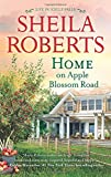 Home on Apple Blossom Road: A Novel (Life In Icicle Falls)