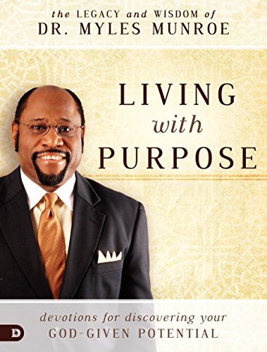 Living with Purpose: Devotions for Discovering Your God-Given Potential by [Munroe, Myles]