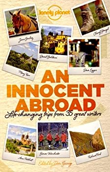 An Innocent Abroad: Life-Changing Trips from 35 Great Writers 1743603606 Book Cover