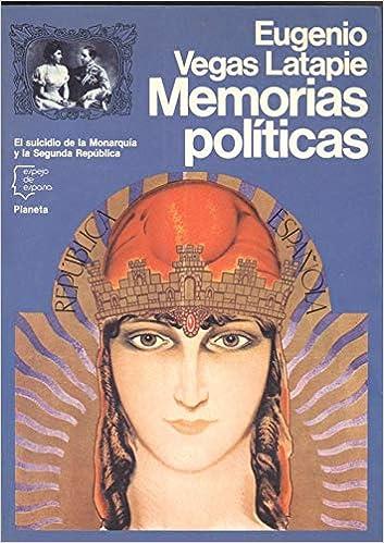 Memorias politicas (Espejo de España): Amazon.es: Vegas Latapie, Eugenio: Libros